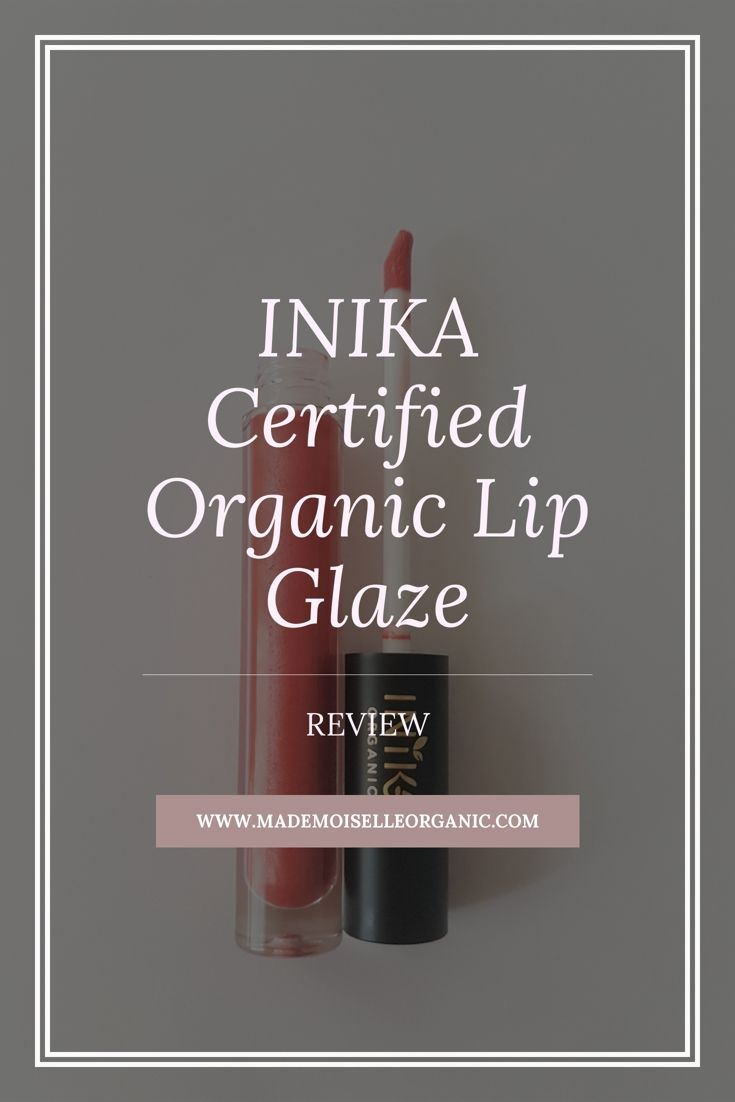 INIKA Certified Organic Lip Glaze - Review Click through to read more :)