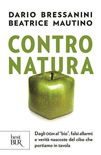 Contro natura. Dagli OGM al «bio», falsi allarmi e verità... https://www.amazon.it/dp/8817088218/ref=cm_sw_r_pi_dp_x_VXZiyb2BH4B8S