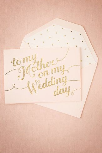 Love this idea for parents of bride and groom! To My Mother Card from BHLDN