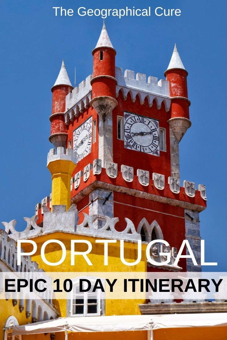 How To Spend 10 Days In Portugal The Perfect 10 Day Itinerary Day Trips From Lisbon Europe Travel Portugal