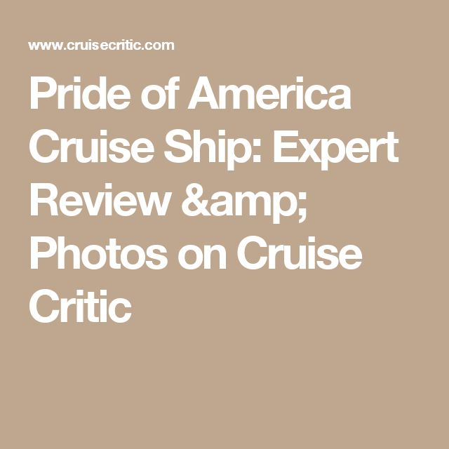 Pride of America Cruise Ship: Expert Review & Photos on Cruise Critic