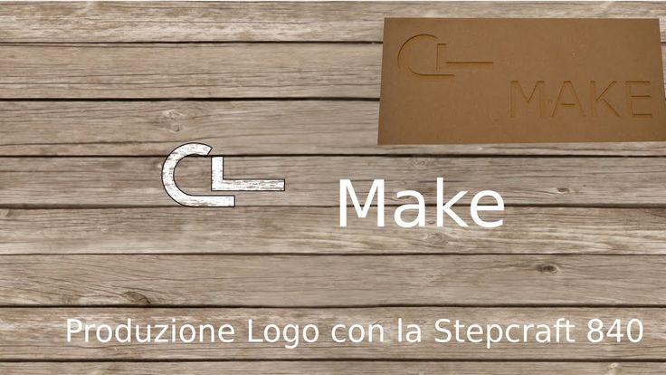 CL Make - Produzione Logo con la Stepcraft 840