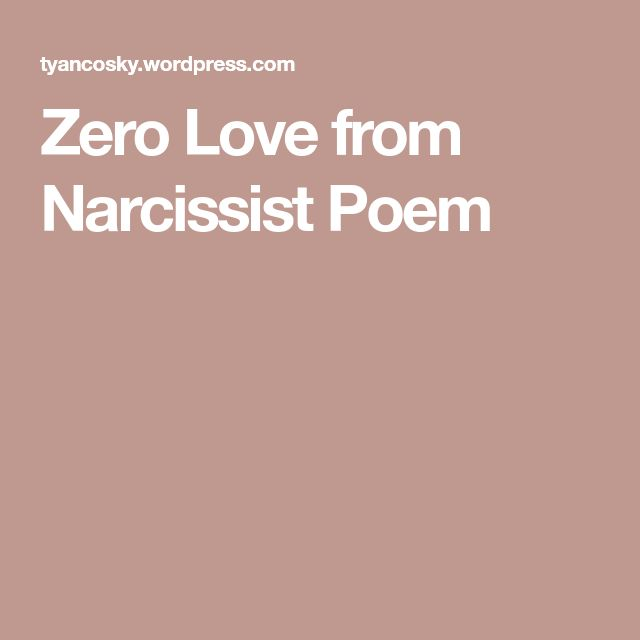 Zero Love from Narcissist Poem