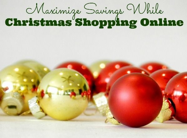 Christmas shopping online doesn't have to break the bank.  Here are some great ways to maximize your savings!
