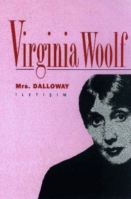 mrs  dalloway - virginia woolf - iletisim yayinevi  http://www.idefix.com/kitap/mrs-dalloway-virginia-woolf/tanim.asp