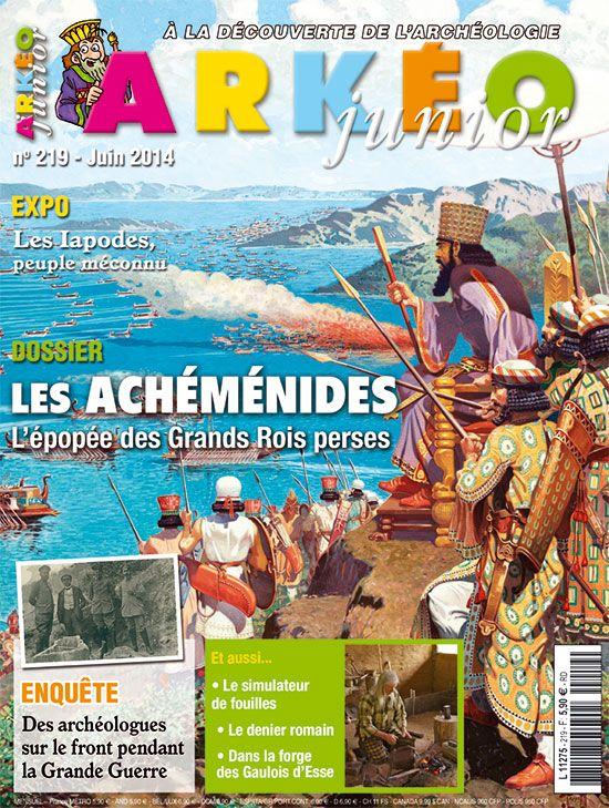 Les Achéménides, l'épopée des Grands Rois perses | Arkéo Junior n° 219