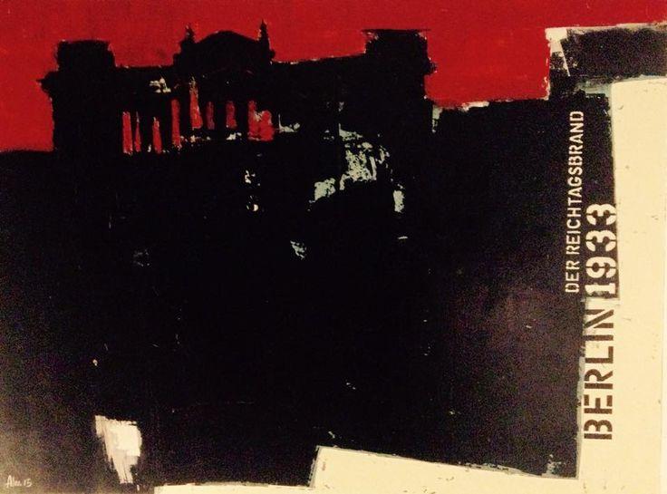 """Alec Stephani 1 octobre · Modifié ·  BERLIN - Der Reichtagsbrand (L'incendie du Reichtag) 2015 36"""" x 48"""" acrylique sur toile http://alecsurfaces.blogspot.ca/"""