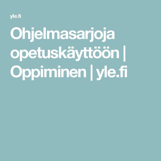 Ohjelmasarjoja opetuskäyttöön | Oppiminen | yle.fi