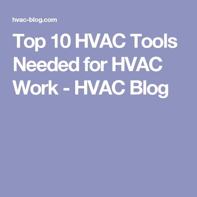 Top 10 HVAC Tools Needed for HVAC Work - HVAC Blog