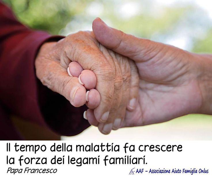 Il tempo della malattia fa crescere la forza dei legami familiari. Papa Francesco