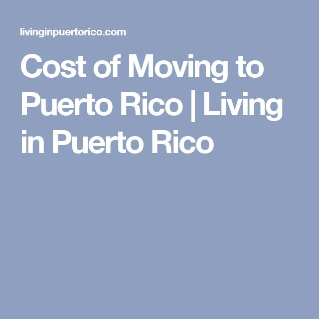 Cost of Moving to Puerto Rico | Living in Puerto Rico