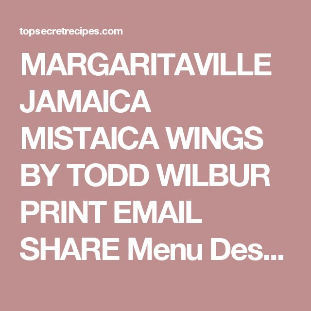 """MARGARITAVILLE JAMAICA MISTAICA WINGS BY TODD WILBUR PRINT EMAIL SHARE Menu Description: """"Come back to Jamaica! Our wings tossed in habanero-honey wing sauce with cucumber sticks and house-made mango ranch dipping sauce."""" Chicken wings. Everyone loves the flavorful non-functioning chicken parts. When they're good, they're real good. And these little guys from Jimmy Buffet's chain of island-themed restaurants are some of the best. The preparation is no big secret: Fry the wings, add the sa..."""