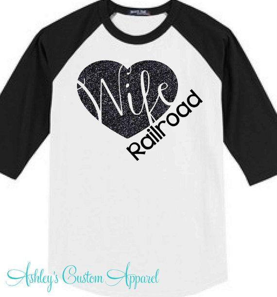 Railroad Wife - Railroader's Wife - Railroad - Baseball Tee - Proud - Custom Raglan Shirt - Rail Wife - Trains - Railroad Wife Shirt - Track by AshleysCustomApparel