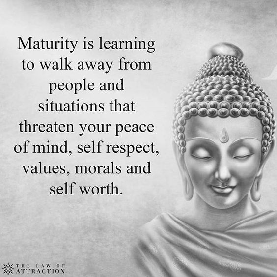 Maturity is learning to walk away from people and situations that threaten your piece of mind