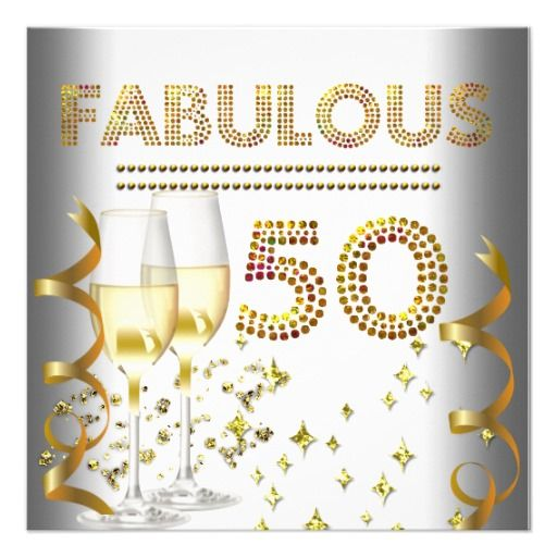 50 Fabulous Gold Champagne Card 50 Birthday Parties And Elegant Birthday Party