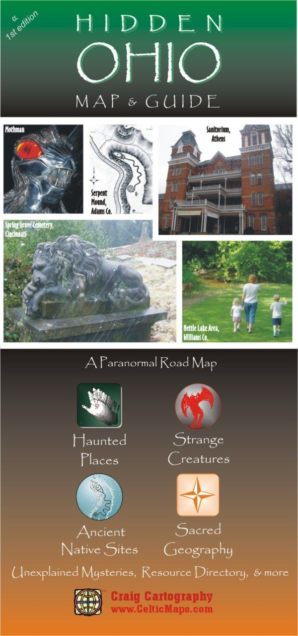 Hidden Ohio Map and Guide. Shows detailed state map of Ohio with pinpoints of haunted places, sacred geography, Native American sites, strange creatures, UFO's and alien sightings, and other unexplained mysteries