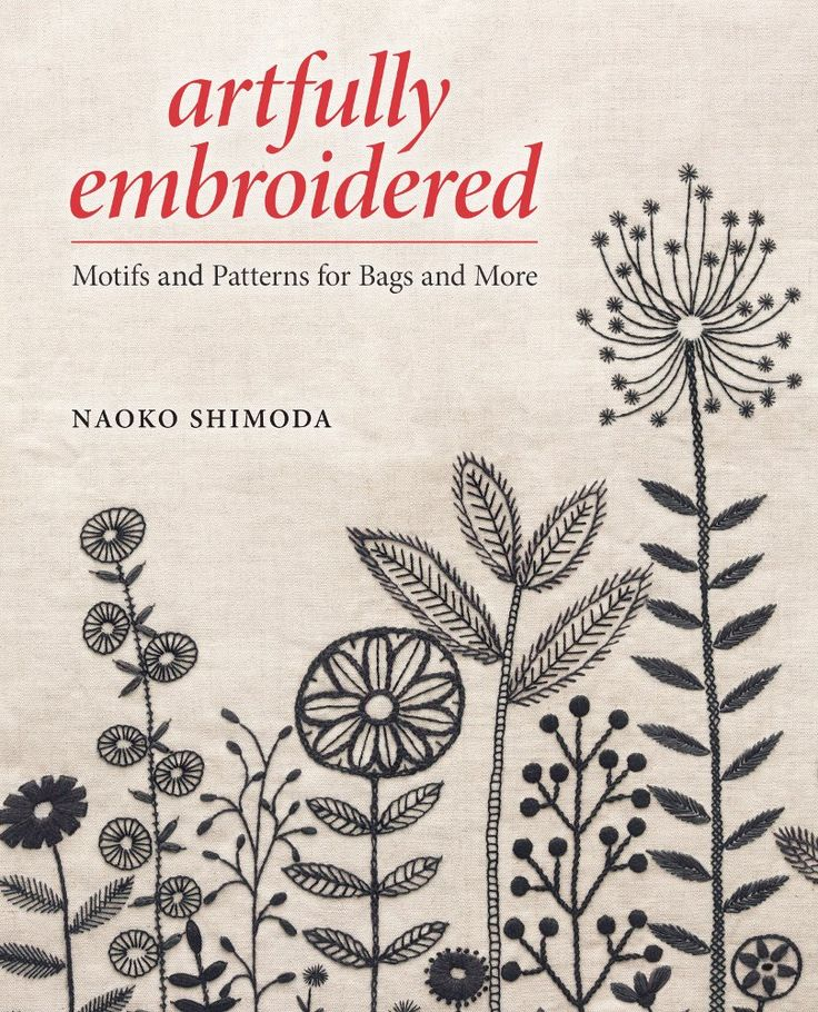 Artfully Embroidered: Motifs and Patterns for Bags and More: Naoko Shimoda: 9781620337288: Amazon.com: Books