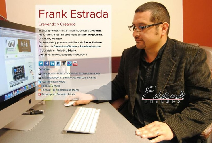 Frank Estrada's page on about.me – http://about.me/FrankEstrada