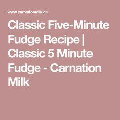 Classic Five-Minute Fudge Recipe | Classic 5 Minute Fudge - Carnation Milk