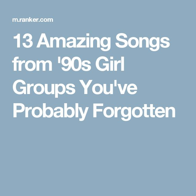 13 Amazing Songs from '90s Girl Groups You've Probably Forgotten