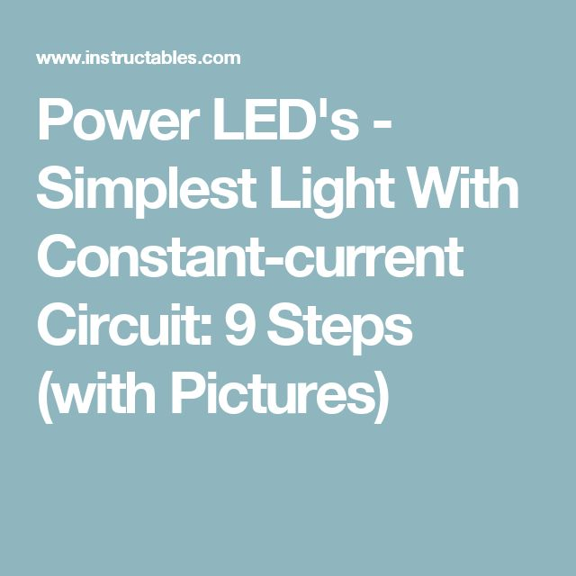 Power LED's - Simplest Light With Constant-current Circuit: 9 Steps (with Pictures)