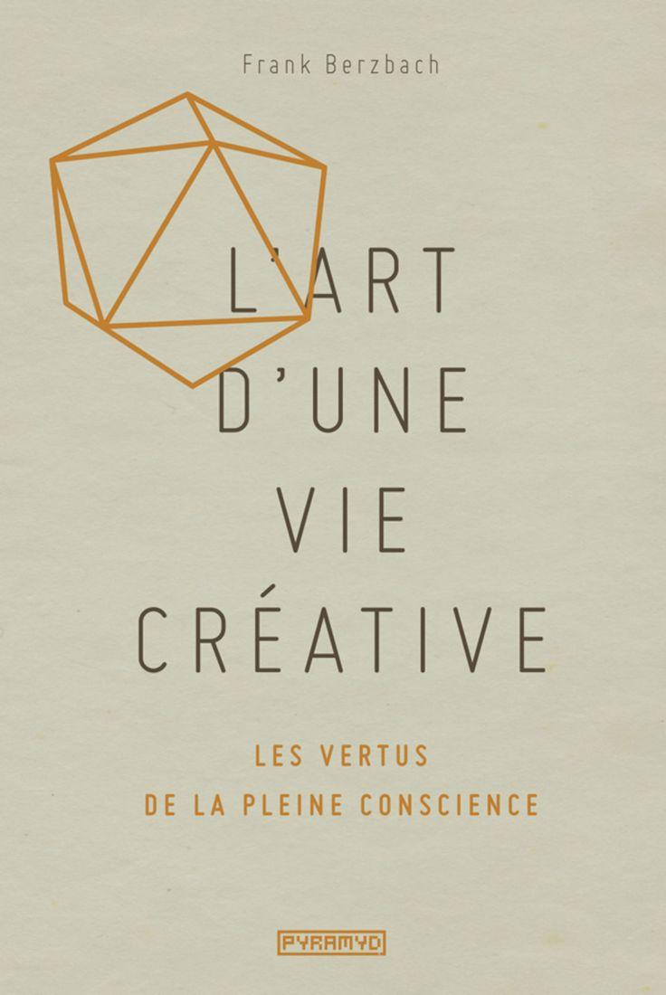 L'art d'une vie créative by Frank Berzbach