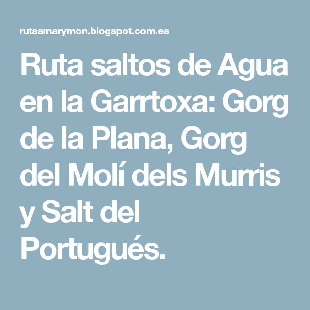 Ruta saltos de Agua en la Garrtoxa: Gorg de la Plana, Gorg del Molí dels Murris y Salt del Portugués.