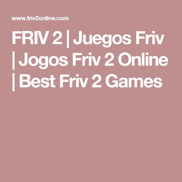 FRIV 2 | Juegos Friv | Jogos Friv 2 Online | Best Friv 2 Games