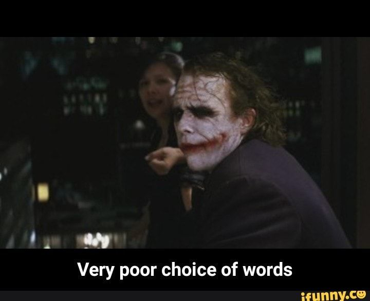 Very Poor Choice Of Words Very Poor Choice Of Words Ifunny Popular Memes Funny Batman Memes Memes