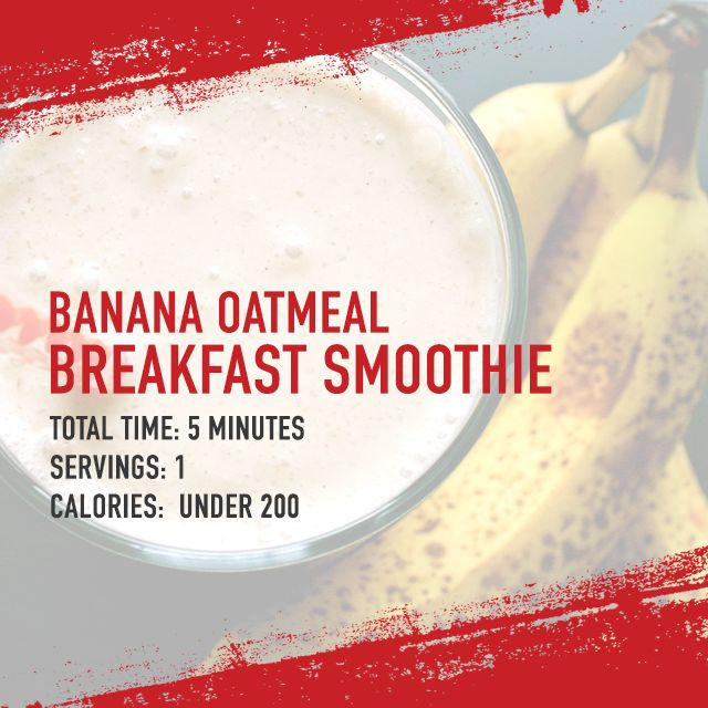 From Dr. Ian Smith's Super Shred Diet Banana Oatmeal Breakfast Smoothie 1/3 cup fat-free plain or vanilla yogurt 1/3 cup oatmeal 1/3 cup low-fat or fat-free milk or soy or almond milk 1/4 banana, peeled and sliced 1/2 teaspoon honey 1/2 cup crushed ice  Combine all ingredients in a blender and purée until smooth.