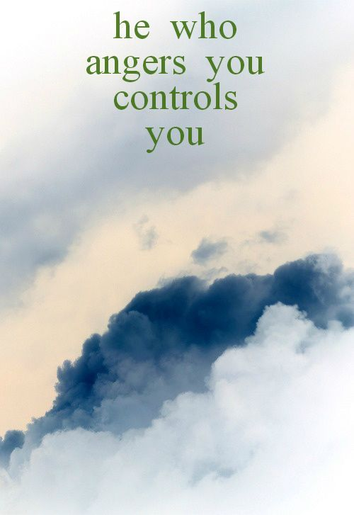 He who angers you, controls you.  Click on this image to see the most sophisticated collection of inspiring quotes!