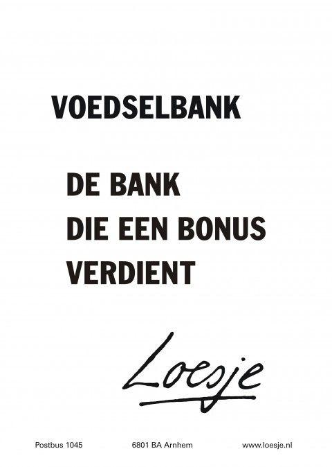 Voedselbank de bank die een bonus verdient #Loesje