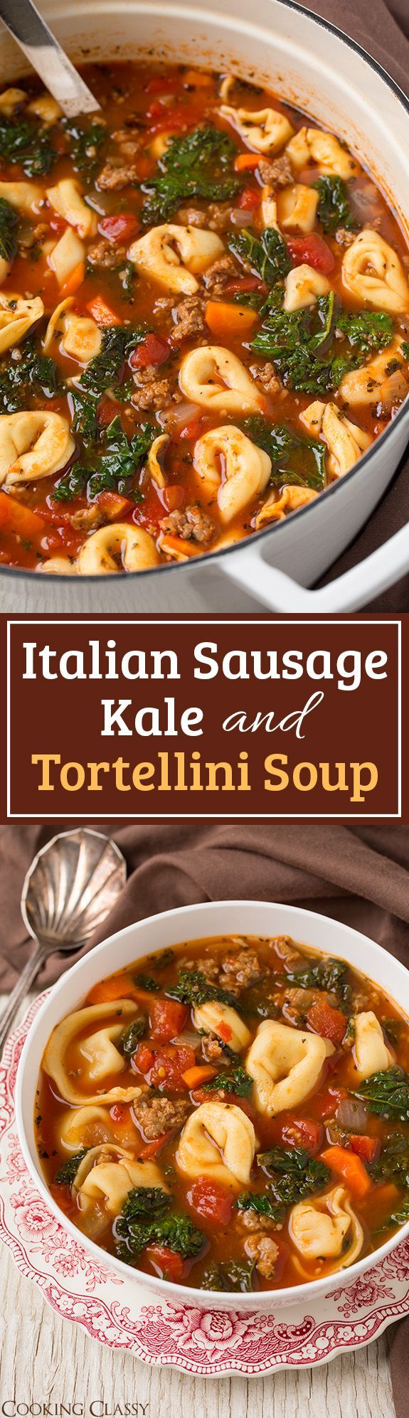 Italian Sausage, Kale and Tortellini Soup - easy, hearty and loved the ...