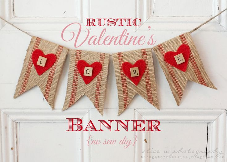 659 best banners bunting garlands images on pinterest thoughts from alice rustic valentines love banner no sew diy solutioingenieria Choice Image