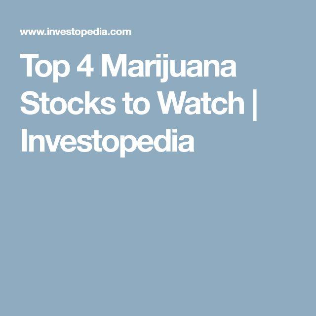 Top 4 Marijuana Stocks to Watch | Investopedia