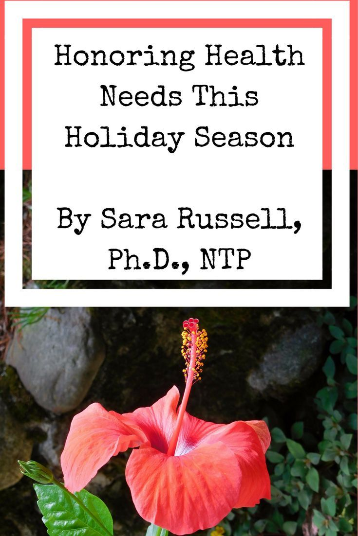 Honoring Health Needs During The Holidays Sara Russell Ph D Ntp Health Health And Wellness Coach Nutrition Careers