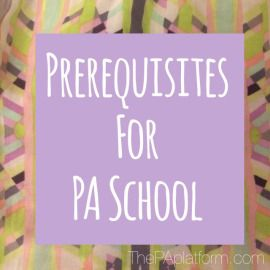 The PA Platform - Prerequisites for PA School
