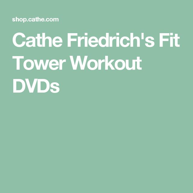 Cathe Friedrich's Fit Tower Workout DVDs