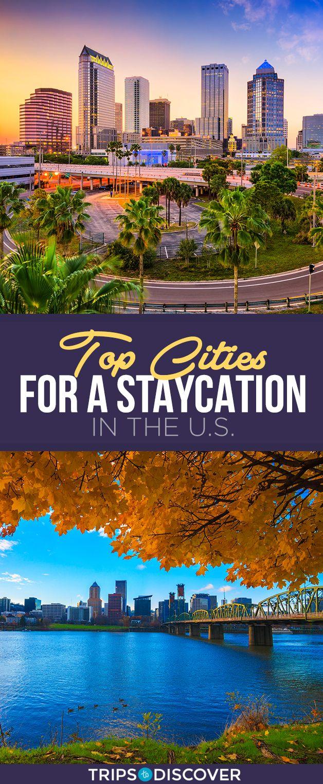Take A Staycation In One Of These 11 U S Cities In 2020 With