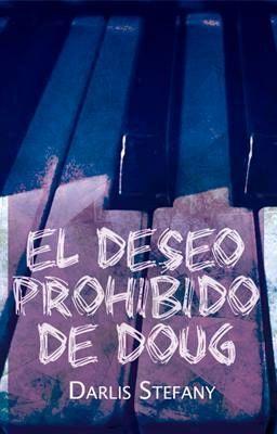 "Deberías leer "" El Deseo Prohibido de Doug (BG.5 libro #2) "" en #Wattpad #romance"