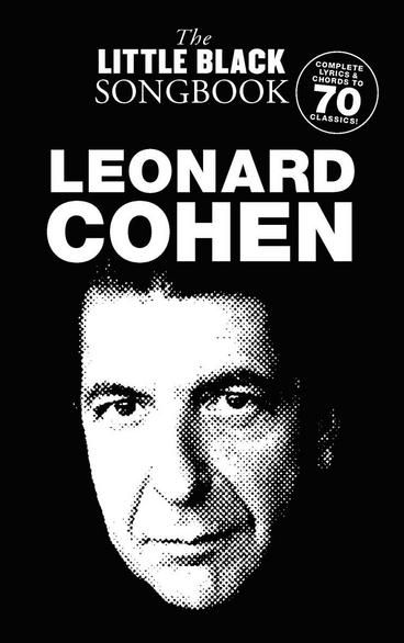 Leonard Cohen - The Little Black Songbook. This is a pocket-sized collection of over 70 Leonard Cohen hits, with complete lyrics, guitar chord symbols, and chord diagrams. Perfect for fitting into gig bags! Songs include: Ain't No Cure for Love * Bird on the Wire (Bird on a Wire) * Closing Time * Death of a Ladies' Man * First We Take Manhattan * Hallelujah * Lady Midnight * Lover Lover Lover * So Long Marianne * Winter Lady * and many more.