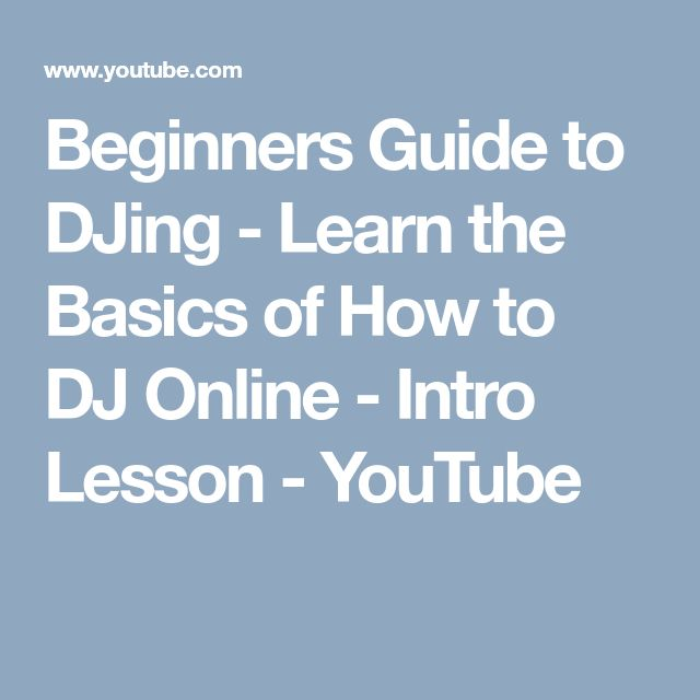 Beginners Guide to DJing - Learn the Basics of How to DJ Online - Intro Lesson - YouTube