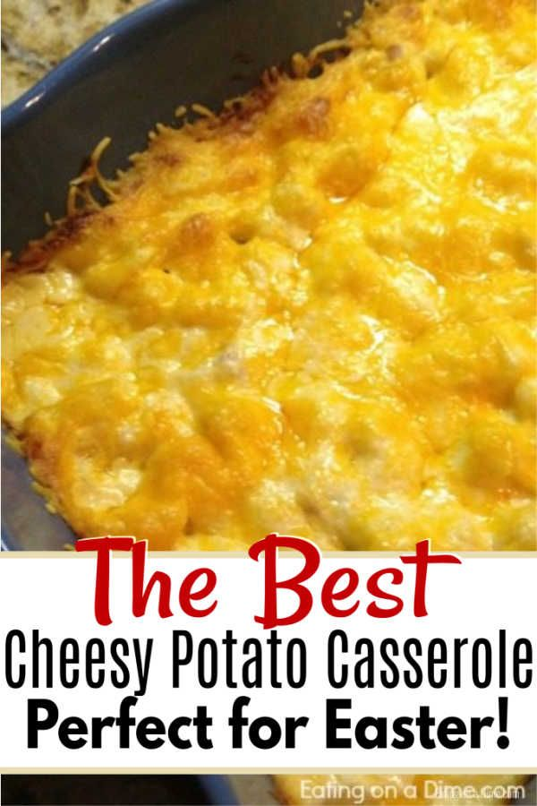 Easy Cheesy Potato Casserole Recipe Potatoe Casserole Recipes Recipes Cooking Recipes