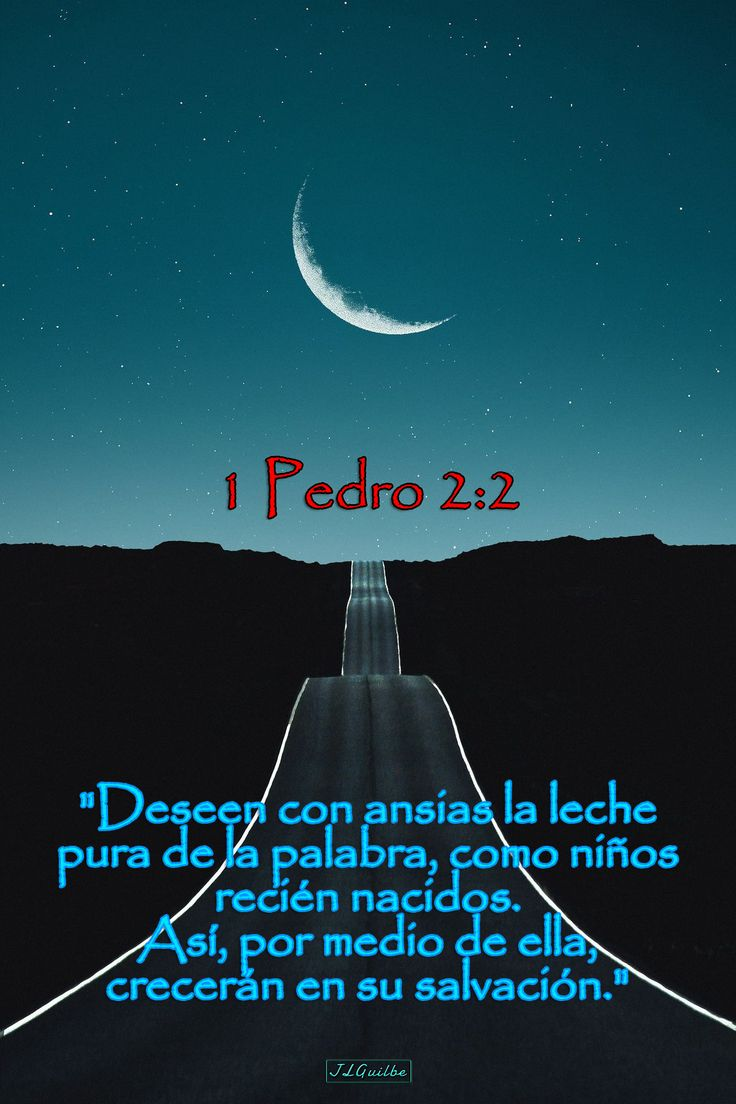 """- 1 Pedro 2:2 - """"Deseen con ansias la leche pura de la palabra, como niños recién nacidos. Así, por medio de ella, crecerán en su salvación."""""""