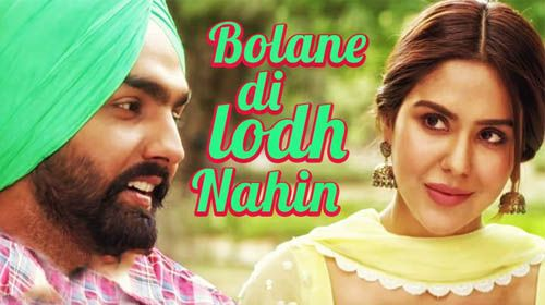 "Bolane Di Lodd Nahin Lyrics from Nikka Zaildar (2016) Punjabi Movie, The sweet song ""Bolane Di Lodd Nahin"" is sung by Happy Raikoti. Ammy Virk, Sonam Bajwa."