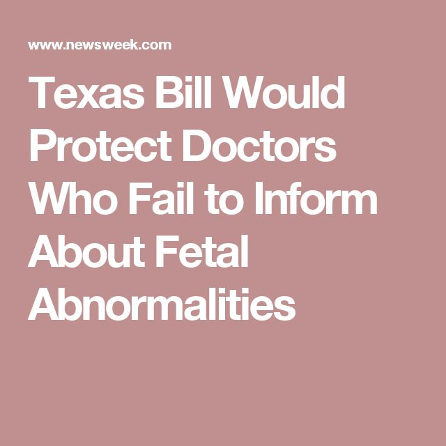 Texas Bill Would Protect Doctors Who Fail to Inform About Fetal Abnormalities