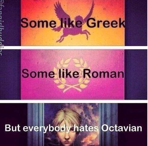 That's at least something everyone can agree on !!<------ I like Greek, but not Octavian!:
