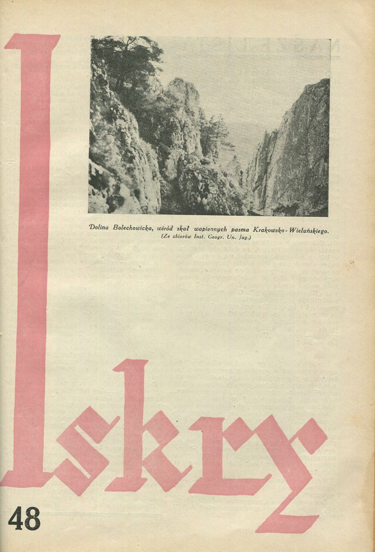 """Iskry No. 48, 19.11.1932, Y. X Photograph on the cover: ze zbiorów Inst. Geogr. Un. Jag. """"Dolina Bolechowicka, wśród skał wapiennych pasma Krakowsko-Wieluńskiego"""""""