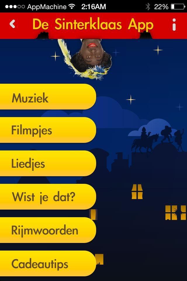 De enige echte Sinterklaas App! De leukste Sinterklaasliedjes, Sint-filmpjes, alle uitzendingen van het Sinterklaas Journaal, een rijmwoordenboek voor geweldige gedichten en de beste cadeautips. Alles voor het heerlijk avondje op 5 december in 1 app.