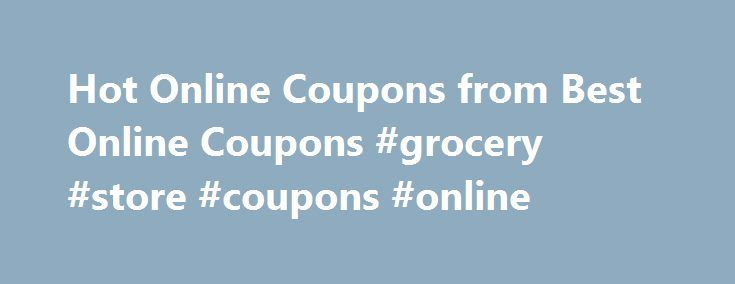 Hot Online Coupons from Best Online Coupons #grocery #store #coupons #online http://coupons.remmont.com/hot-online-coupons-from-best-online-coupons-grocery-store-coupons-online/  #online discount # Extra 15% off Halloween Costumes. Some Exclusions Apply Kohls Coupon Code: HOCUSPOCUSExpires on Monday, Oct 31, 2016. Extra 20% off Kids Bath Wraps. Some Exclusions Apply Enter Coupon Code: BATHFUN20Expires on Sunday, Oct 30, 2016. Lands End Coupons 30% off all Women's Turtlenecks. Lands End…